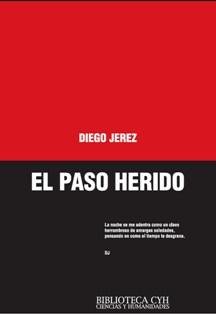 EL PASO HERIDO, DE DIEGO JEREZ