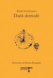 NO SÓLO LOCO (Dadá Demodé, de Rafael Sarmentero)